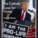 The Catholic Case for Trump Audiobook