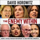 The Enemy Within: How a Totalitarian Movement is Destroying America Audiobook