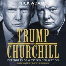 Trump and Churchill: Defenders of Western Civilization Audiobook