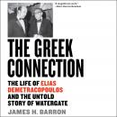 The Greek Connection: The Life of Elias Demetracopoulos and the Untold Story of Watergate Audiobook