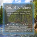 Graced by Waters: Personal Essays on Fly Fishing and the Transformative Power of Nature Audiobook