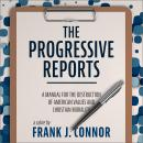 The Progressive Reports: A Manual for the Destruction of American Values and Christian Morality Audiobook