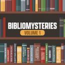 Bibliomysteries Volume 1 Audiobook