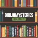 Bibliomysteries Volume 2 Audiobook