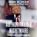 Authoritarian Nightmare: Trump and His Followers Audiobook