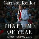 That Time of Year: A Minnesota Life Audiobook
