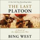 The Last Platoon: A Novel of the Afghanistan War Audiobook