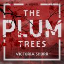 The Plum Trees: A Novel Audiobook