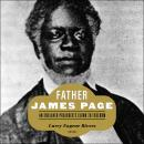 Father James Page: An Enslaved Preacher's Climb to Freedom Audiobook