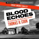 Blood Echoes: The Infamous Alday Mass Murder and Its Aftermath Audiobook