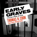 Early Graves: A True Story of Murder and Passion Audiobook