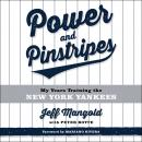 Power and Pinstripes: Untold Stories of Berra, the Boss, and Building a Yankees Dynasty Audiobook