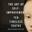 The Art of Self-Improvement: Ten Timeless Truths Audiobook