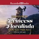 Princess Floralinda and the Forty-Flight Tower Audiobook