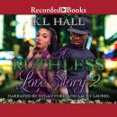 A Ruthless Love Story 2 Audiobook