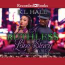 A Ruthless Love Story Audiobook