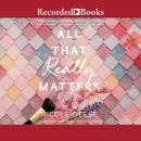 All That Really Matters Audiobook