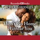 Won't Go Home Without You Audiobook