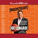 Bracketology: March Madness, College Basketball, and the Creation of a National Obsession Audiobook