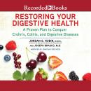 Restoring Your Digestive Health: A Proven Plan to Conquer Crohn's, Colitis, and Digestive Diseases Audiobook