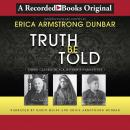 Truth Be Told: Three Classic Black Women's Narratives Audiobook