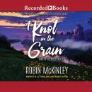 A Knot in the Grain: And Other Stories Audiobook