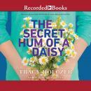 The Secret Hum of a Daisy Audiobook