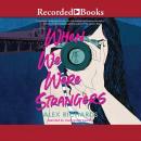 When We Were Strangers Audiobook