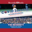 COVID Curveball: An Inside View of the 2020 Los Angeles Dodgers World Championship Season Audiobook