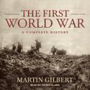 The First World War: A Complete History Audiobook
