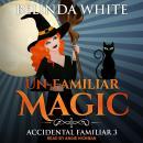 Un-Familiar Magic Audiobook