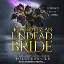 The Epilogues: How to Kiss an Undead Bride Audiobook