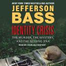 Identity Crisis: The Murder, the Mystery, and the Missing DNA Audiobook
