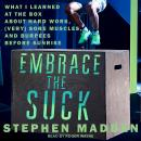 Embrace the Suck: What I Learned at the Box About Hard Work, (Very) Sore Muscles, and Burpees Before Audiobook