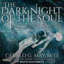 The Dark Night of the Soul: A Psychiatrist Explores the Connection Between Darkness and Spiritual Gr Audiobook