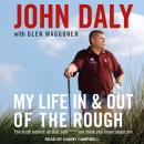 My Life In and Out of the Rough: The Truth Behind All That Bull**** You Think You Know About Me, John Daly