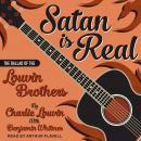 Satan Is Real: The Ballad of the Louvin Brothers Audiobook