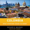 Colombia: What Everyone Needs to Know Audiobook