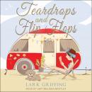 Teardrops and Flip Flops Audiobook