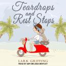 Teardrops and Rest Stops Audiobook