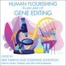 Human Flourishing in an Age of Gene Editing, Josephine Johnston, Erik Parens