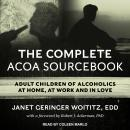 The Complete ACOA Sourcebook: Adult Children of Alcoholics at Home, at Work and in Love Audiobook
