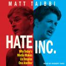 Hate Inc.: Why Today's Media Makes Us Despise One Another Audiobook