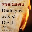 Dialogues with the Devil: A Novel Audiobook