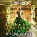 The Princess Companion: A Retelling of The Princess and the Pea Audiobook