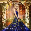 Princess Pact: A Twist on Rumpelstiltskin, Melanie Cellier