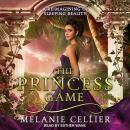 Princess Game: A Reimagining of Sleeping Beauty, Melanie Cellier