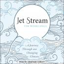 Jet Stream: A Journey Through our Changing Climate Audiobook