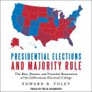 Presidential Elections and Majority Rule: The Rise, Demise, and Potential Restoration of the Jeffers Audiobook