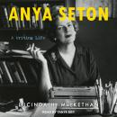 Anya Seton: A Writing Life Audiobook